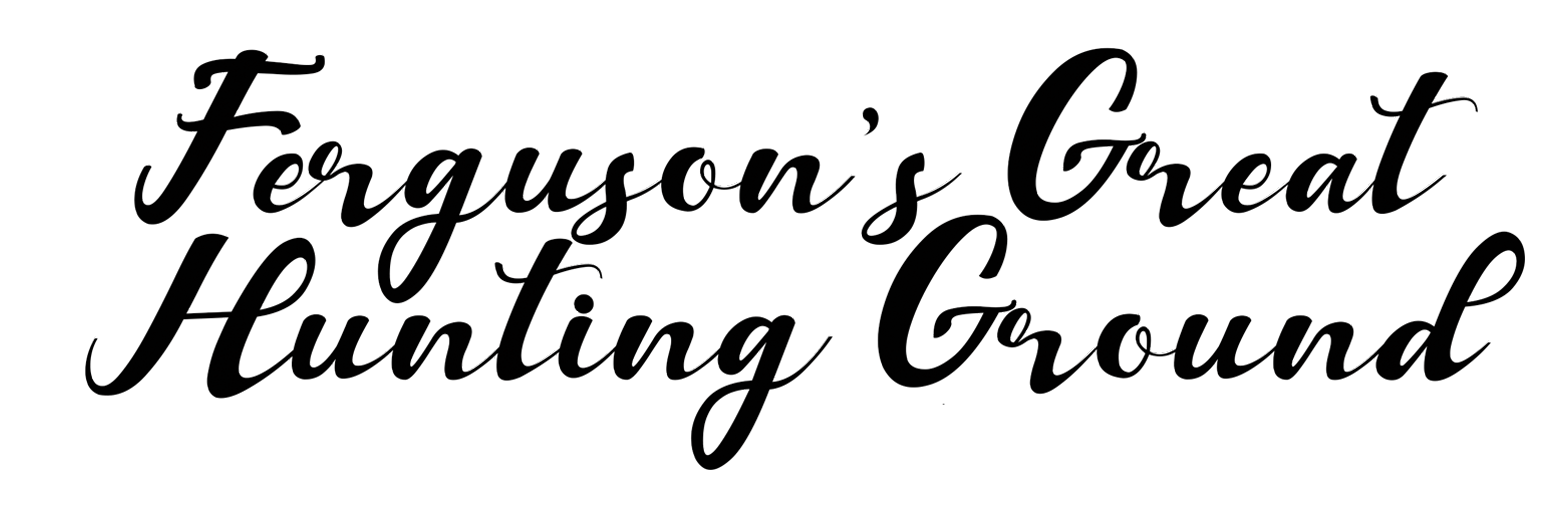 Ferguson's Great Hunting Ground
